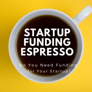 Do You Need Funding for Your Startup?