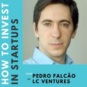 Investor Connect – Pedro Falcão of LC Ventures