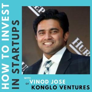 Investor Connect – Vinod Jose of Konglo Ventures LLC