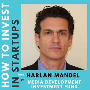 Investor Connect – Harlan Mandel of Media Development Investment Fund
