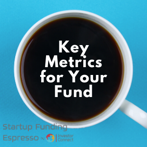 Key Metrics for Your Fund