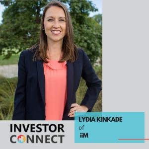 Investor Connect – Lydia Kinkade of iiM