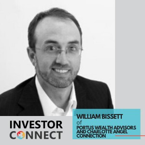 Investor Connect – William Bissett of Portus Wealth Advisors and Charlotte Angel Connection