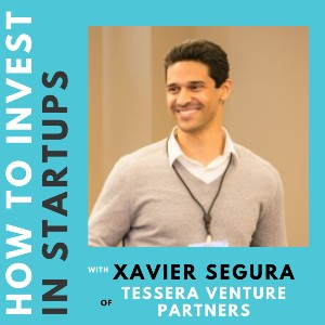 Investor Connect – Xavier Segura of Tessera Venture Partners