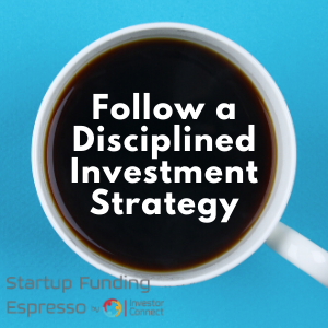 Follow a Disciplined Investment Strategy