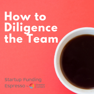 How to Diligence the Team