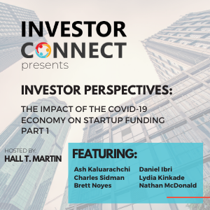 Investor Perspectives – The Impact of the COVID-19 Economy on Startup Funding Part 1