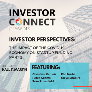 Investor Perspectives – The Impact of the COVID-19 Economy on Startup Funding Part 2
