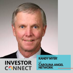 Investor Connect – Randy Myer of Carolina Angel Network
