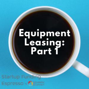 Equipment Leasing: Part 1