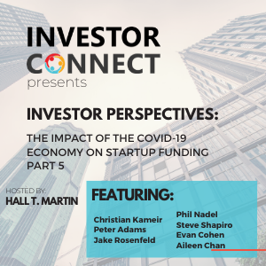 Investor Perspectives – The Impact of the COVID-19 Economy on Startup Funding Part 5