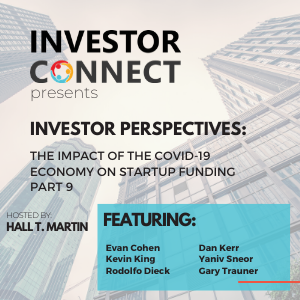 Investor Perspectives – The Impact of the COVID-19 Economy on Startup Funding Part 9