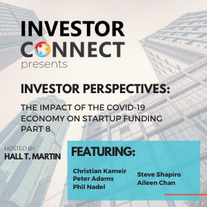 Investor Perspectives – The Impact of the COVID-19 Economy on Startup Funding Part 8