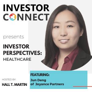 Investor Perspectives on Healthcare: Jun Deng of Joyance Partners