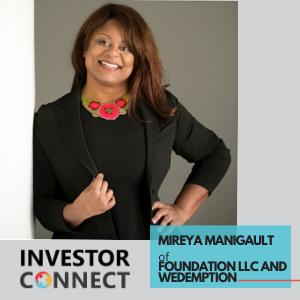 Investor Connect – Mireya Manigault of Foundation LLC and WeDemption