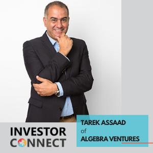 Investor Connect – Tarek Assaad of Algebra Ventures