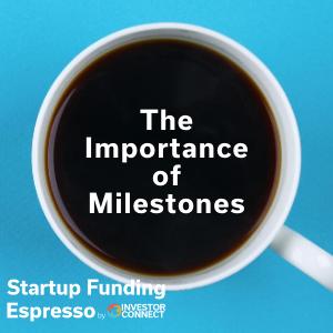 The Importance of Milestones