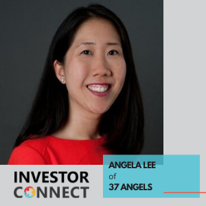 Investor Connect – Angela Lee of 37 Angels