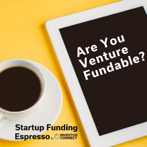 Are You Venture Fundable?
