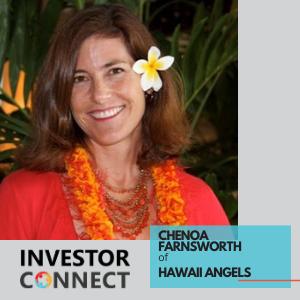 Investor Connect – Chenoa Farnsworth of Hawaii Angels