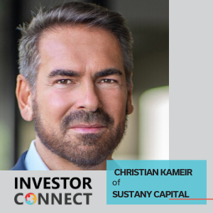 Investor Connect – Christian Kameir of Sustany Capital