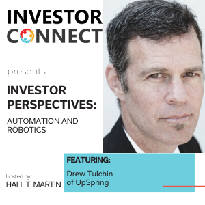 Investor Perspectives on Automation and Robotics: Drew Tulchin of UpSpring