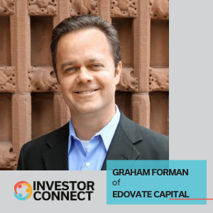 Investor Connect – Graham Forman of Edovate Capital