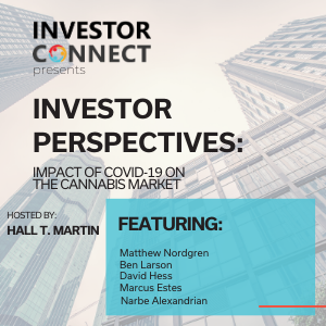 Investor Perspectives: Impact of COVID-19 on the Cannabis Market