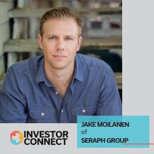 Investor Connect – Jake Moilanen of Seraph Group