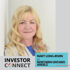 Investor Connect – Mary Long-Irwin of Northern Ontario Angels