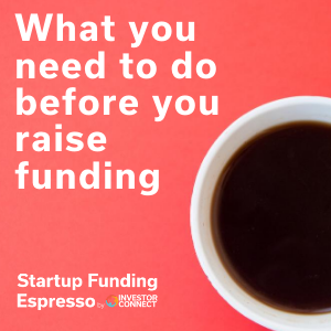 What You Need to Do Before You Raise Funding