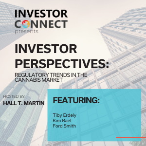 Investor Perspectives: Regulatory Trends in the Cannabis Market