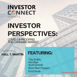 Investor Perspectives: COVID-19-Proofing the Cannabis Market