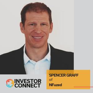 Investor Connect – Spencer Graff of NFuzed