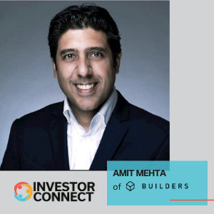 Investor Connect – Amit Mehta of Builders VC