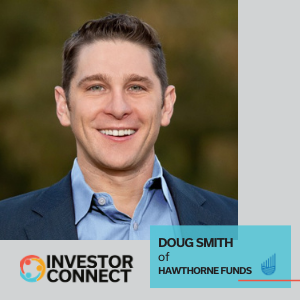 Investor Connect – Doug Smith of Hawthorne Funds