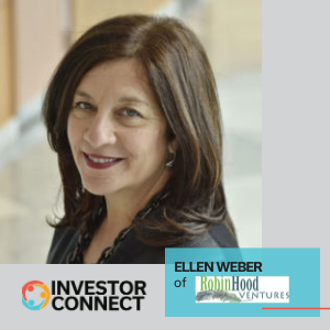 Investor Connect – Ellen Weber of Robin Hood Ventures