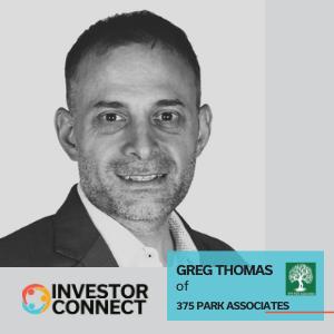 Investor Connect – Greg Thomas of 375 Park Associates
