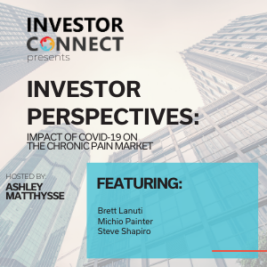 Investor Perspectives: Impact of COVID-19 on the Chronic Pain Market, Episode 1