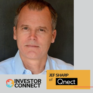 Investor Connect – Jef Sharp of Qnect