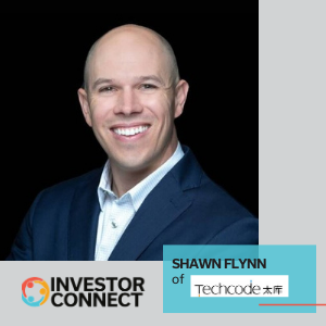 Investor Connect – Shawn Flynn of TechCode Accelerator U.S. & The Silicon Valley Podcast