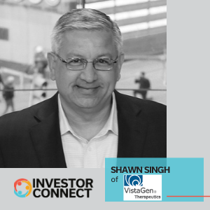 Investor Connect – Shawn Singh of VistaGen Therapeutics, Inc.