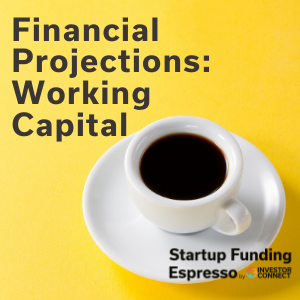 Financial Projections: Working Capital