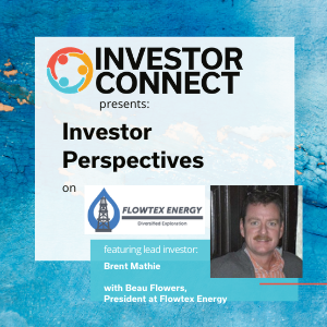 Investor Perspectives: Why I Invested in Flowtex Energy