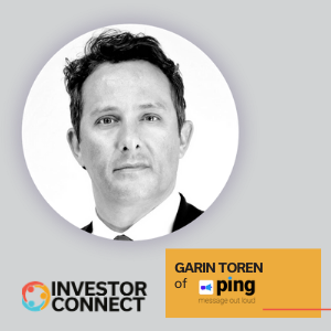 Investor Connect – Garin Toren of ping
