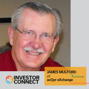 Investor Connect: James Mulford of acQyr eXchange