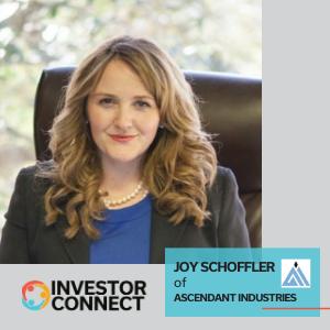 Investor Connect: Joy Schoffler of Ascendant Industries