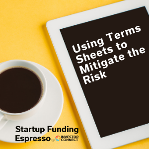 Using Terms Sheets to Mitigate the Risk