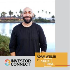 Investor Connect: Adam Weiler of Sunken Stone