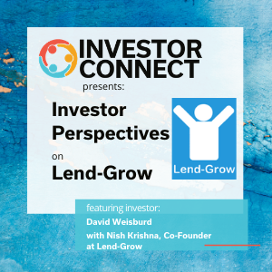Investor Perspectives: Why I Invested in Lend-Grow